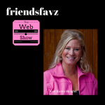 friendsfavz – Web Show, Episode 1